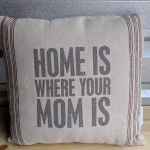 "Pottery Barn ""Home is where your mom is"" pillow"